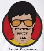FINDING BRUCE LEE and MY JKD